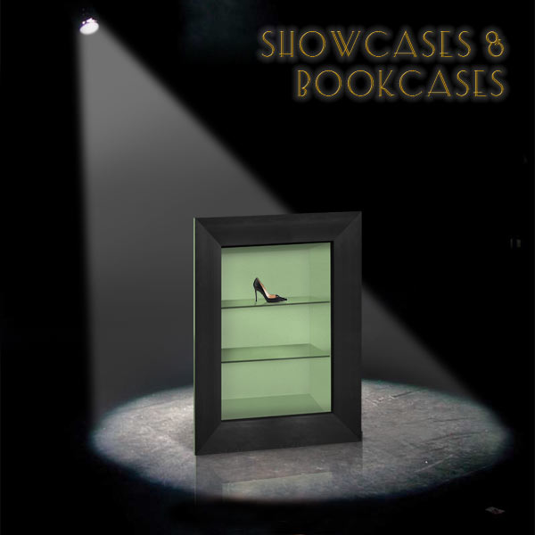 SHOWCASES AND BOOKCASES